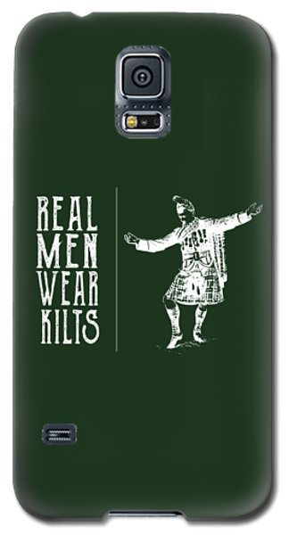 Real Men Wear Kilts Galaxy S5 Case by Heather Applegate