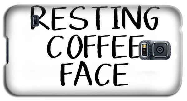 Resting Coffee Face-art By Linda Woods Galaxy S5 Case