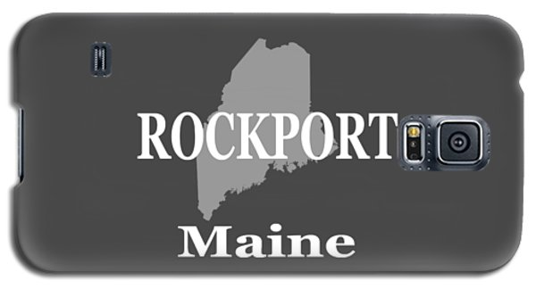 Galaxy S5 Case featuring the photograph Rockport Maine State City And Town Pride  by Keith Webber Jr