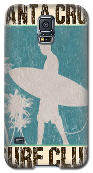 Galaxy S5 Case featuring the digital art Santa Cruz Surf Club by Greg Sharpe
