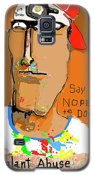 Galaxy S5 Case featuring the photograph Say Nope To Dope by Joe Jake Pratt