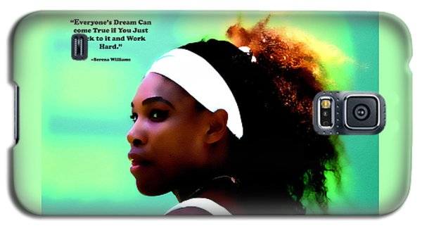 Serena Williams Galaxy S5 Case - Serena Williams Motivational Quote 1a by Brian Reaves
