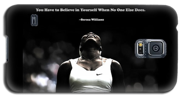Serena Williams Galaxy S5 Case - Serena Williams Quote 2a by Brian Reaves