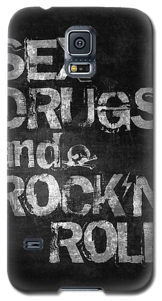 Rock And Roll Galaxy S5 Case - Sex Drugs And Rock N Roll by Taylan Apukovska