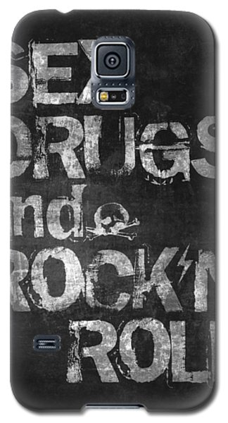 Sex Drugs And Rock N Roll Galaxy S5 Case by Taylan Apukovska