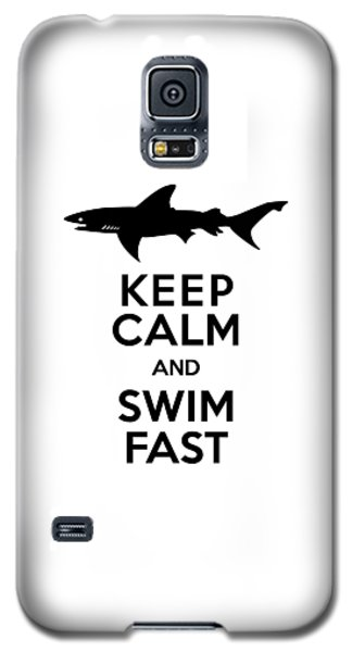 Sharks Keep Calm And Swim Fast Galaxy S5 Case