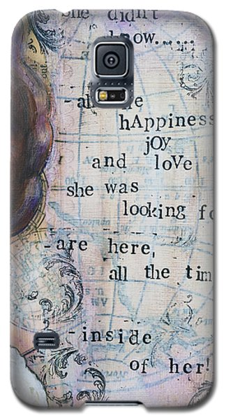 Galaxy S5 Case featuring the mixed media She Didn't Know - Inspirational Spiritual Mixed Media Art by Stanka Vukelic