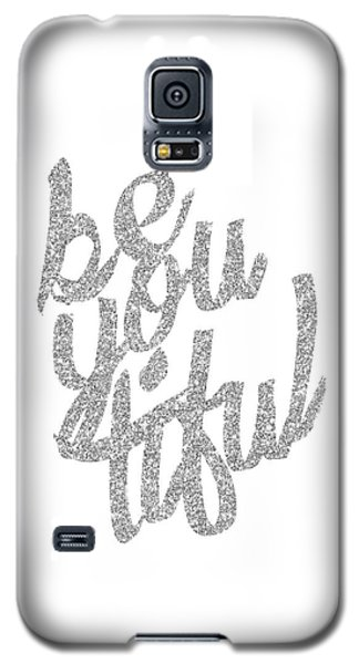 Galaxy S5 Case featuring the digital art Silver 'beyoutiful' Typographic Poster by Jaime Friedman