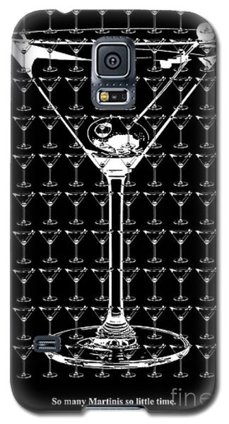 So Many Martinis So Little Time Galaxy S5 Case by Jon Neidert