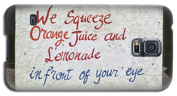 Squeezed Juice Sign Galaxy S5 Case