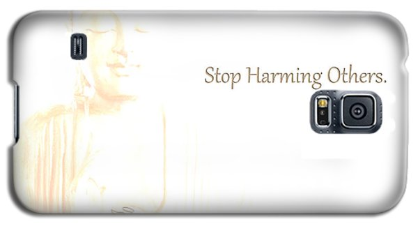 Stop Harming Others Galaxy S5 Case