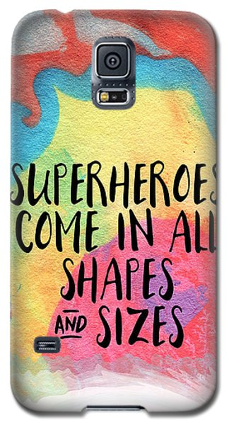 Superheroes- Inspirational Art By Linda Woods Galaxy S5 Case
