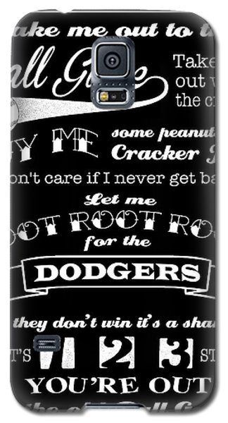 Take Me Out To The Ball Game - Dodgers Galaxy S5 Case