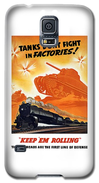 Train Galaxy S5 Case - Tanks Don't Fight In Factories by War Is Hell Store