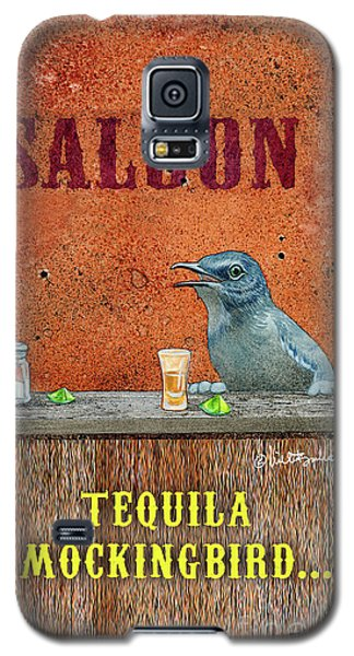 Tequila Mockingbird... Galaxy S5 Case