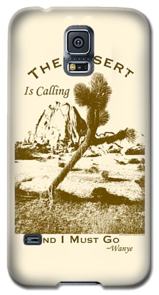 The Desert Is Calling And I Must Go - Brown Galaxy S5 Case