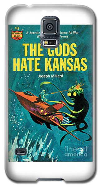 The Gods Hate Kansas Galaxy S5 Case