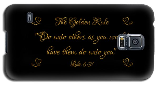 The Golden Rule Do Unto Others On Black Galaxy S5 Case