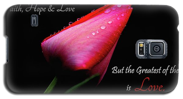The Greatest Of These Is Love Galaxy S5 Case
