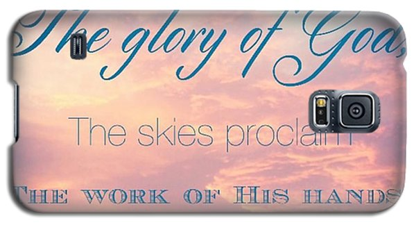 Design Galaxy S5 Case - The Heavens Declare The Glory Of God by LIFT Women's Ministry designs --by Julie Hurttgam