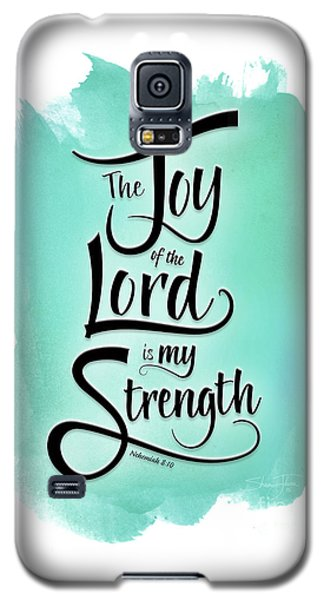 The Joy Of The Lord Galaxy S5 Case