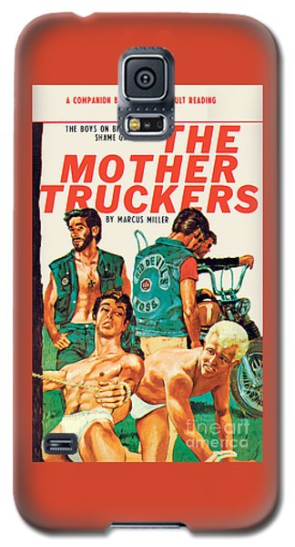 The Mother Truckers Galaxy S5 Case by Unknown Artist