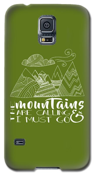 The Mountains Are Calling Galaxy S5 Case by Heather Applegate