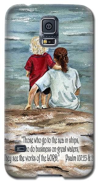 They See The Works Of The Lord  Galaxy S5 Case by Nancy Patterson