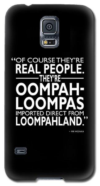Theyre Oompa Loompas Galaxy S5 Case by Mark Rogan
