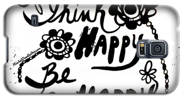 Think Happy Be Happy Galaxy S5 Case
