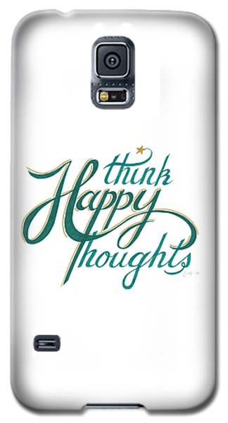 Galaxy S5 Case featuring the drawing Think Happy Thoughts by Cindy Garber Iverson