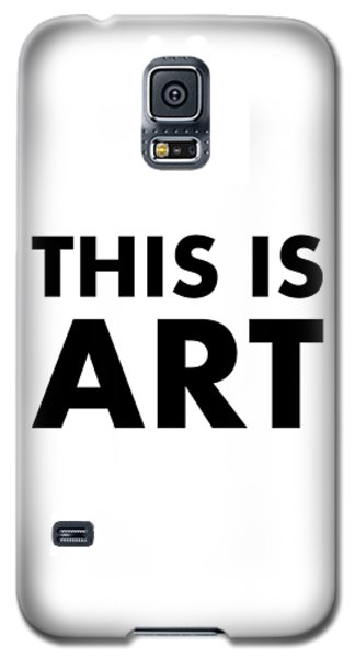 This Is Art Galaxy S5 Case
