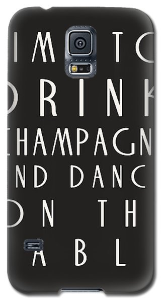 Time To Drink Champagne Galaxy S5 Case
