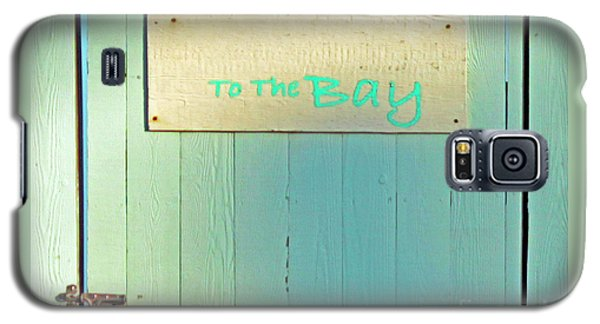 Galaxy S5 Case featuring the photograph To The Bay by Joe Jake Pratt