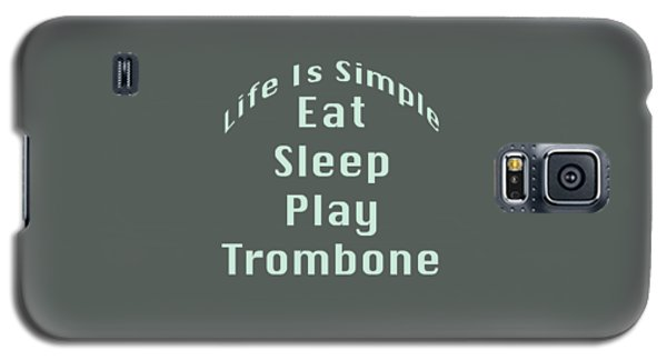 Trombone Eat Sleep Play Trombone 5518.02 Galaxy S5 Case