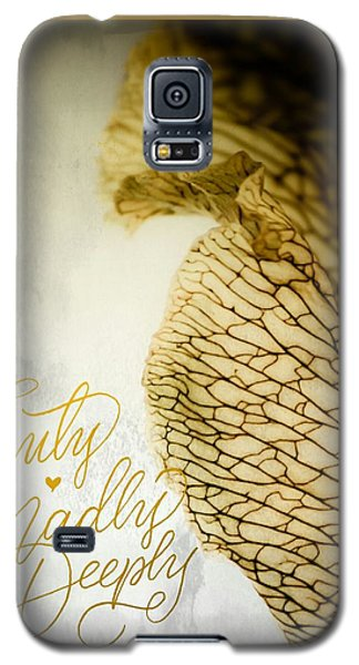 Truly Madly Deeply Galaxy S5 Case