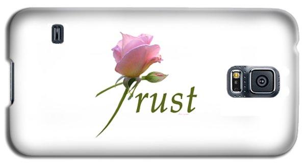 Trust Galaxy S5 Case by Ann Lauwers