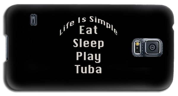 Tuba Eat Sleep Play Tuba 5519.02 Galaxy S5 Case