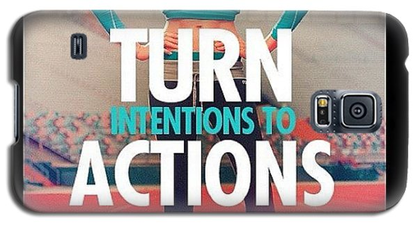 Workout Galaxy S5 Case - Turn Intention Into Actions 💪❤👏 by Ashley Shine