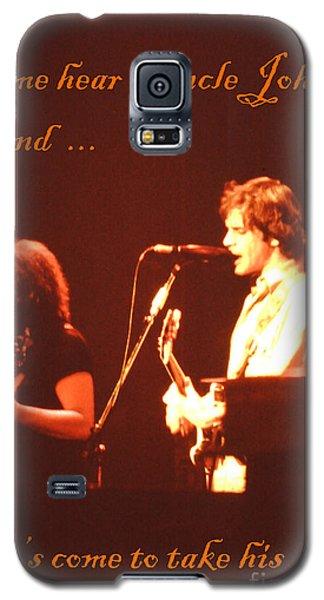 Come Hear Uncle John's Band Galaxy S5 Case by Susan Carella