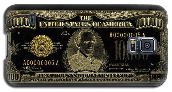Galaxy S5 Case featuring the digital art U.s. Ten Thousand Dollar Bill - 1934 $10000 Usd Treasury Note In Gold On Black by Serge Averbukh