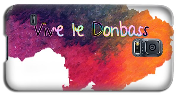 Galaxy S5 Case featuring the digital art Vive Le Donbass by Elaine Ossipov