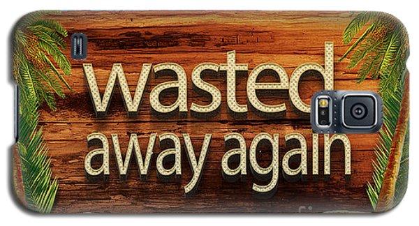 Wasted Away Again Jimmy Buffett Galaxy S5 Case