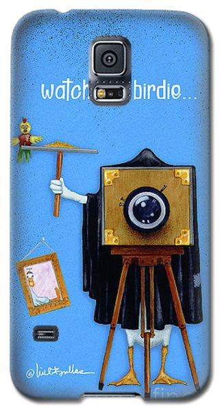 Watch The Birdie... Galaxy S5 Case