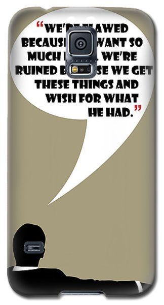 We're Flawed - Mad Men Poster Don Draper Quote Galaxy S5 Case