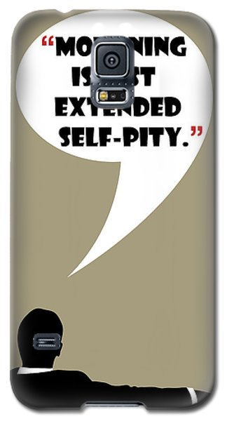 What Is Mourning - Mad Men Poster Don Draper Quote Galaxy S5 Case