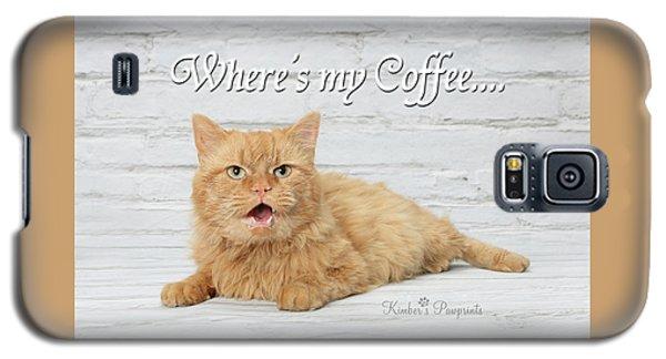 Where's My Coffee? Galaxy S5 Case