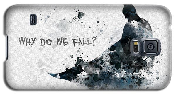 Bat Galaxy S5 Case - Why Do We Fall? by Rebecca Jenkins