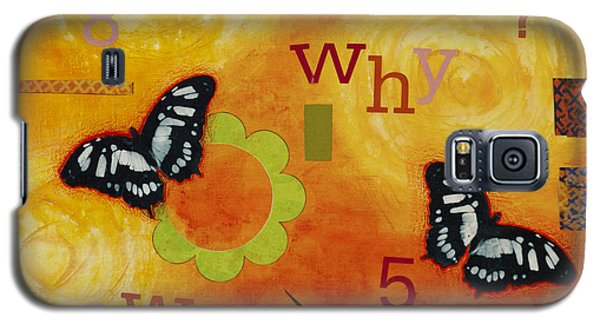 Galaxy S5 Case featuring the mixed media Why by Gloria Rothrock