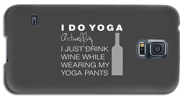 Wine In Yoga Pants Galaxy S5 Case